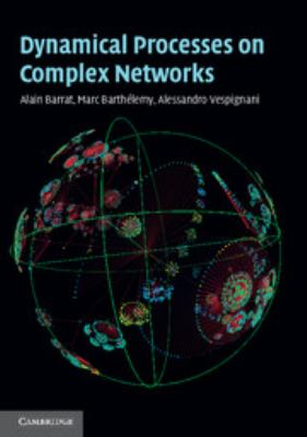 Dynamical Processes on Complex Networks 9780521879507
