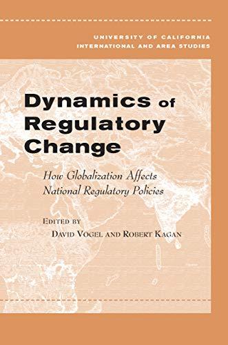 Dynamics of Regulatory Change: How Globalization Affects National Regulatory Policies 9780520245358