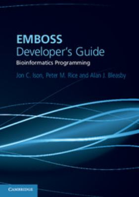 EMBOSS Developer's Guide: Bioinformatics Programming 9780521607247