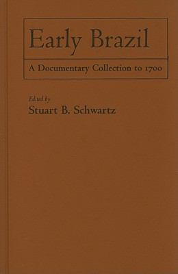 Early Brazil: A Documentary Collection to 1700 9780521198332