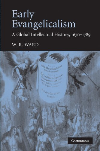 Early Evangelicalism: A Global Intellectual History, 1670-1789 9780521158121
