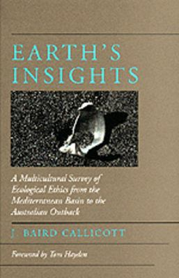 Earth's Insights: Multicultural Survey of Ecological Ethics 9780520085602