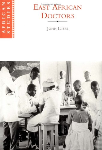 East African Doctors: A History of the Modern Profession 9780521632720