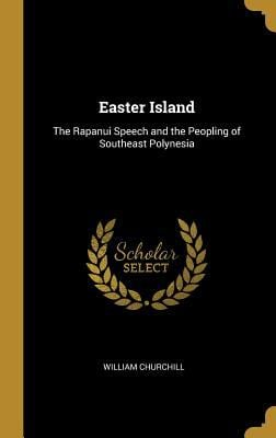 Easter Island: The Rapanui Speech and the Peopling of Southeast Polynesia