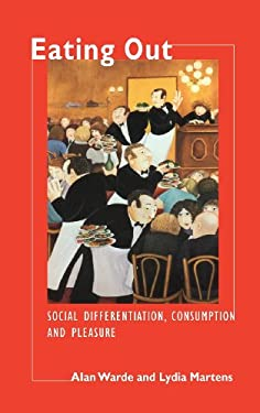 Eating Out: Social Differentiation, Consumption and Pleasure 9780521590440