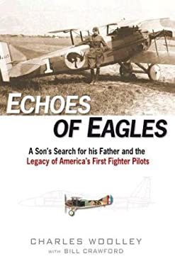 Echoes of Eagles: A Son's Search for His Father and the Legacy of America's First Fighter Pilots 9780525947578
