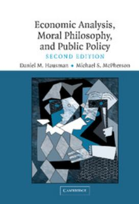 Economic Analysis, Moral Philosophy and Public Policy 9780521846295