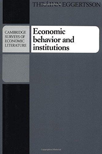 Economic Behavior and Institutions: Principles of Neoinstitutional Economics 9780521348911