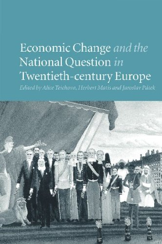 Economic Change and the National Question in Twentieth-Century Europe 9780521176521