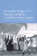 Economic Change and the National Question in Twentieth-Century Europe 9780521630375