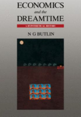 Economics and the Dreamtime: A Hypothetical History 9780521432368