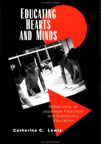 Educating Hearts and Minds: Reflections on Japanese Preschool and Elementary Education 9780521458320