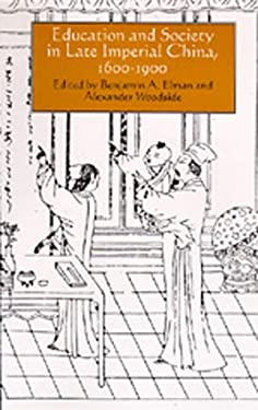 Education and Society in Late Imperial China, 1600-1900 9780520082342