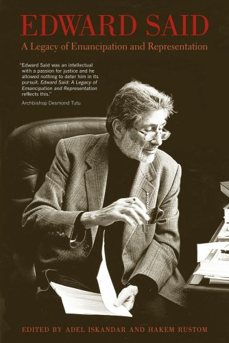 Edward Said: A Legacy of Emancipation and Representation 9780520258907