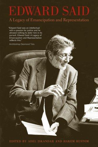 Edward Said: A Legacy of Emancipation and Representation