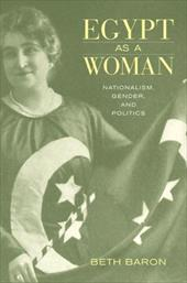 Egypt as a Woman: Nationalism, Gender, and Politics
