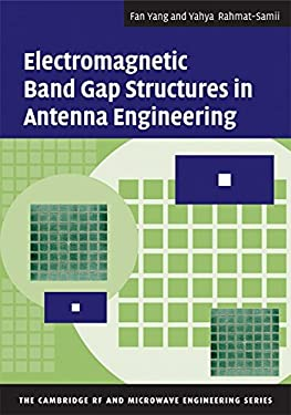 Electromagnetic Band Gap Structures in Antenna Engineering 9780521889919