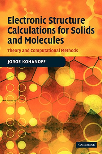 Electronic Structure Calculations for Solids and Molecules: Theory and Computational Methods 9780521815918