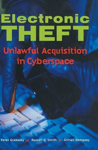 Electronic Theft: Unlawful Acquisition in Cyberspace 9780521805971