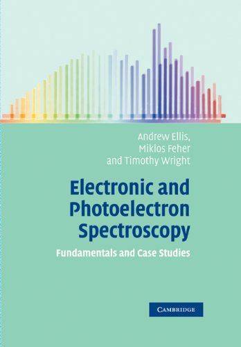 Electronic and Photoelectron Spectroscopy: Fundamentals and Case Studies 9780521520638