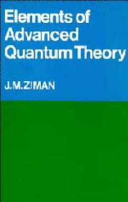Elements of Advanced Quantum Theory 9780521074582