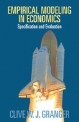 Empirical Modeling in Economics: Specification and Evaluation 9780521778251