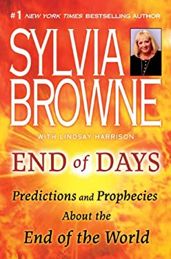 End of Days: Predictions and Prophecies about the End of the World 9780525950677