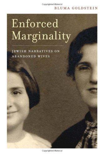 Enforced Marginality: Jewish Narratives on Abandoned Wives 9780520249684