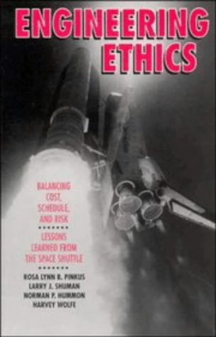 Engineering Ethics: Balancing Cost, Schedule, and Risk - Lessons Learned from the Space Shuttle 9780521437509