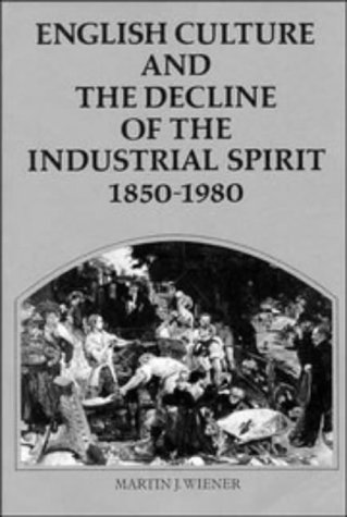 English Culture and the Decline of the Industrial Spirit, 1850-1980 9780521270342