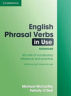 English Phrasal Verbs in Use: Advanced: 60 Units of Vocabulary Reference and Practice 9780521684187