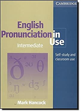 English Pronunciation in Use: Intermediate Self-Study and Classroom Use 9780521001854