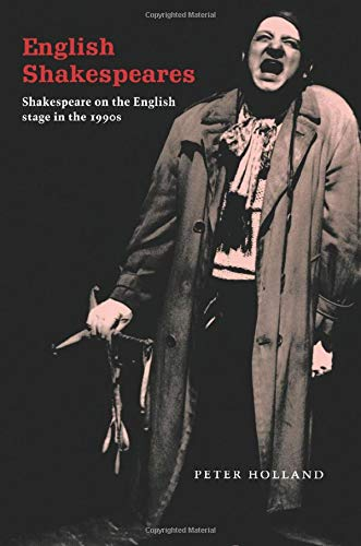 English Shakespeares: Shakespeare on the English Stage in the 1990s 9780521564762