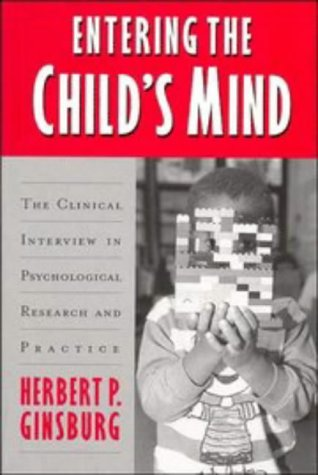Entering the Child's Mind: The Clinical Interview in Psychological Research and Practice 9780521498036