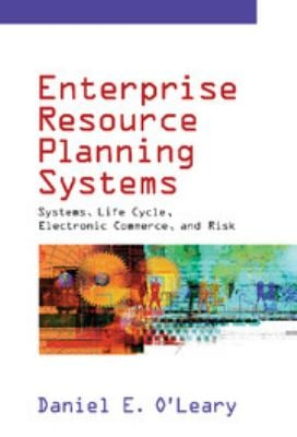 Enterprise Resource Planning Systems: Systems, Life Cycle, Electronic Commerce, and Risk 9780521791526