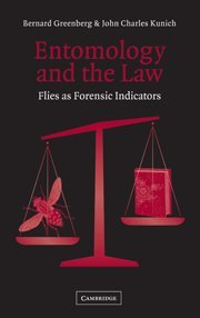 Entomology and the Law : Flies As Forensic Indicators