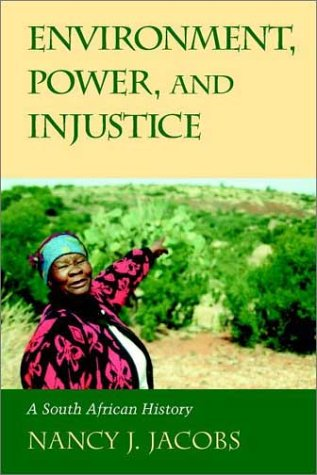 Environment, Power, and Injustice: A South African History 9780521010702