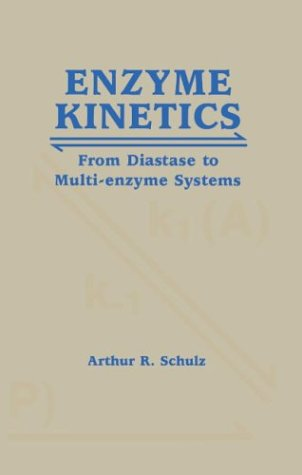 Enzyme Kinetics: From Diastase to Multi-Enzyme Systems 9780521445009