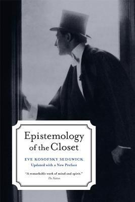 Epistemology Of The Closet By Eve Kosofsky Sedgwick Reviews Description Amp More Isbn