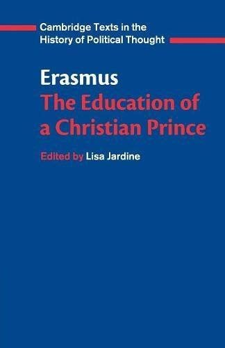 Erasmus: The Education of a Christian Prince with the Panegyric for Archduke Philip of Austria 9780521588119