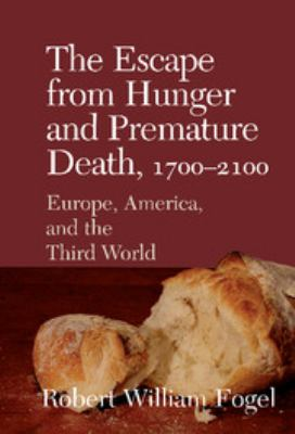 The Escape from Hunger and Premature Death, 1700 2100: Europe, America, and the Third World 9780521808781