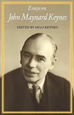 essay about john maynard keynes In the light of subsequent history, essays of persuasion is a remarkably prophetic volume covering a wide range of issues in political economy in articles on the.