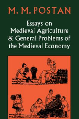 Essays on Medieval Agriculture and General Problems of the Medieval Economy 9780521087445