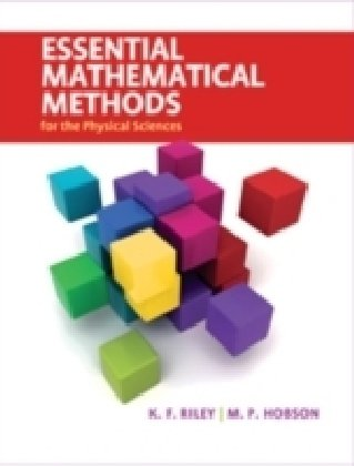 Essential Mathematical Methods for the Physical Sciences 9780521761147