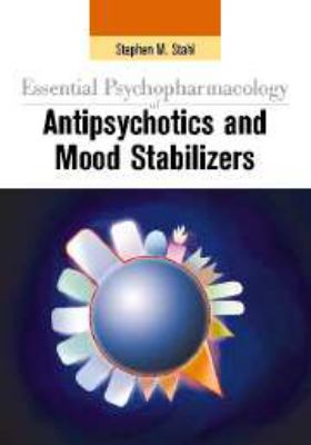 Essential Psychopharmacology of Antipsychotics and Mood Stabilizers 9780521890748