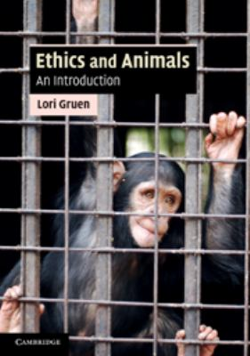 Ethics and Animals: An Introduction 9780521717731