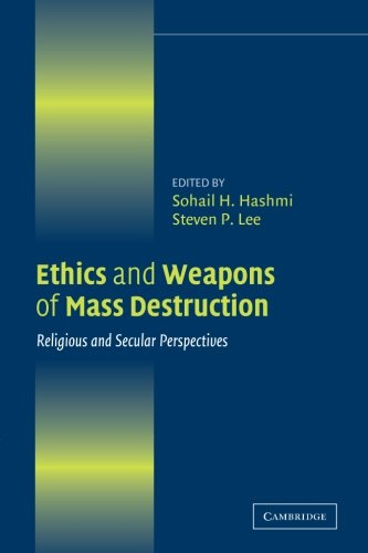 Ethics and Weapons of Mass Destruction: Religious and Secular Perspectives 9780521545266