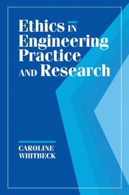 Ethics in Engineering Practice and Research 9780521474115