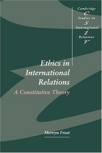 Ethics in International Relations: A Constitutive Theory 9780521555302