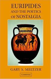 Euripides and the Poetics of Nostalgia 1783245